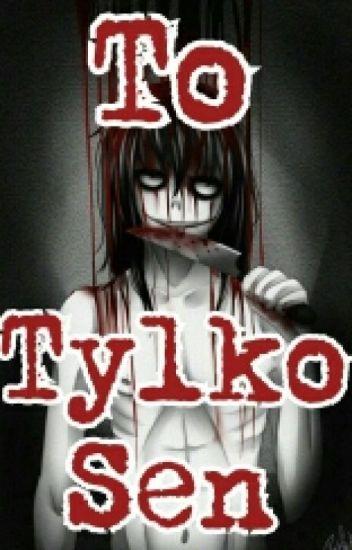 To Tylko Sen | Jeff The Killer