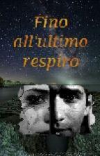Fino All'ultimo Respiro by TylerPosey58