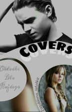 Covers ✖ by Zagubiona_Istotka
