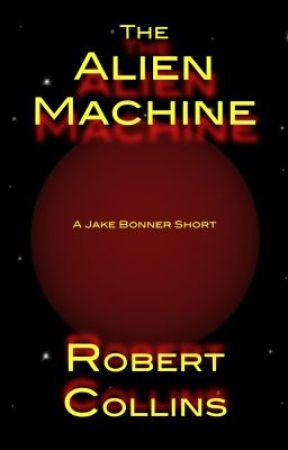 The Alien Machine by RobertLCollins