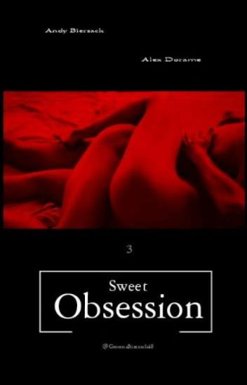 Sweet Obsession