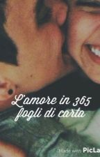 L'amore in 365 fogli di carta  (COMPLETA) by _SFeMM_