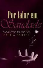 Por Falar em Saudade {Textos} by camisrose