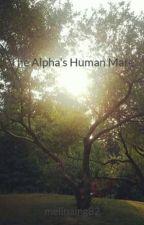 The Alpha's Human Mate by melinaing82