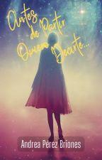 Antes de Partir Quiero Decirte... by andreitacris