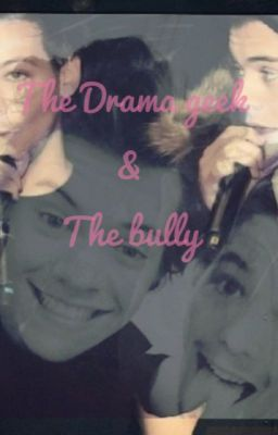The Drama Geek & The Bully (Larry Stylinson fanfic)