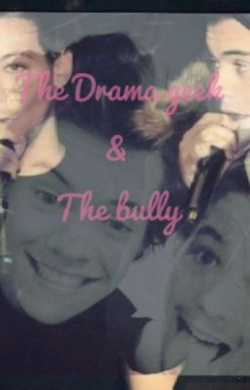 The Drama Geek & The Bully (Larry Stylinson fanfic