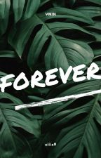 Forever ||Vmin +18 ✔ by xiiix9