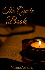 The Quote Book by VilmaAdams