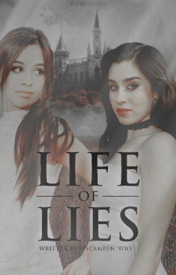 Life of Lies||Camren.