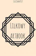 """""""Lilkowy Artbook"""" by Lilianka_"""