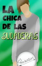 """""""La Chica De Las Sudaderas"""" by MrAilGirl"""