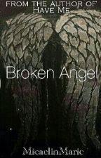 Broken Angel by MicaelinMarie