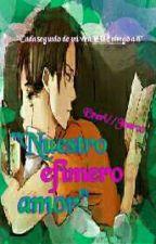 """""""Nuestro efímero amor""""  by kuramakaneky"""