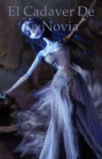 El cadaver de la novia  by fernandacalderonesp