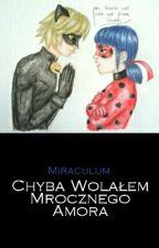 Miraculum: Chyba Wolałem Mrocznego Amora by O-k-e-j