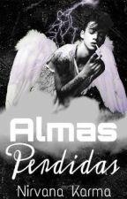 Almas Perdidas. by nirvana_karma