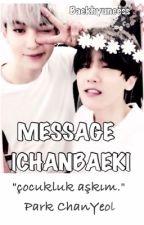 MESSAGE |CHANBAEK| by Byunoc