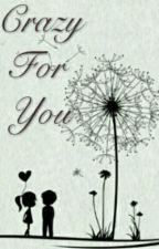 Crazy For You by Vinhela