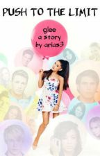 Push to the Limit (the sixth book in the Glee series) by arias3