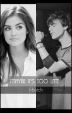 Maybe It's Too Late    Genn Butch by frbutch