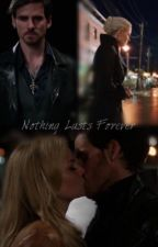 Nothing Lasts Forever (CaptainSwan)   ON HOLD   by _onceuponafangirl_