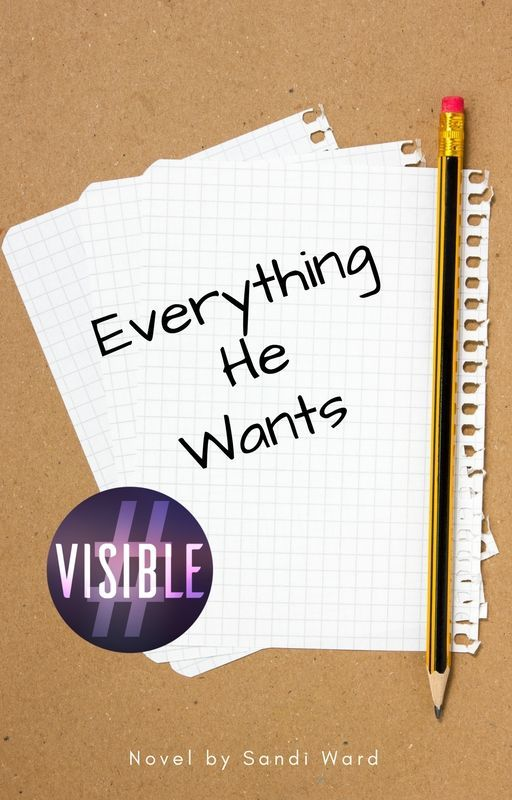 Everything He Wants #Wattys2016 by sandiwardbooks