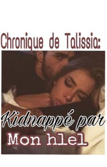 Chronique De Talissia: Kidnappé Par Mon Hell (Terminé)