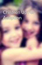 Children Up For Adoption by anonorphankids