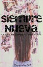 Siempre Nueva by alicelop307