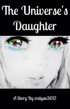 The Universe's Daughter (a Fairytail Fanfic) by alysa3012