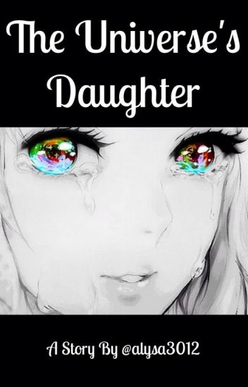 The Universe's Daughter (REWRITING/RECONSTRUCTING)