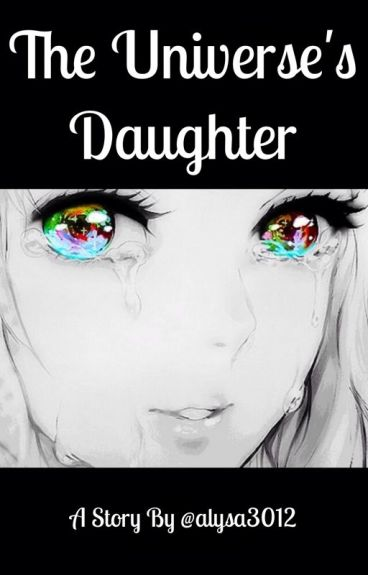 The Universe's Daughter (a Fairytail Fanfic)