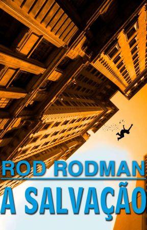A SALVAÇÃO by RodRodman