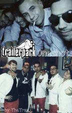 Trailerpark-Oneshots by theTrax