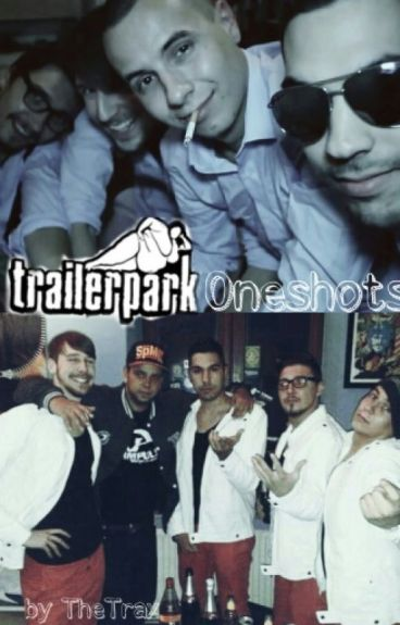 Trailerpark-Oneshots