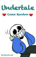 ♥Undertale: Cosos Random♥ by Diamaincrah