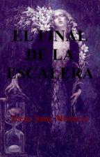 El final de la escalera by Irenesanzmontero