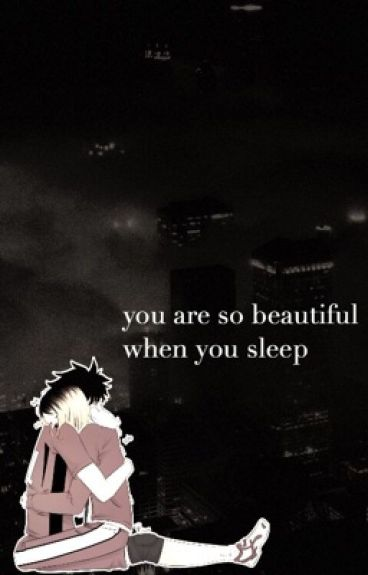 you are so beautiful when you sleep ; kuroken [COMPLETED]