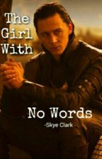 The Girl With No Words (LokixReader) by shadowwalkers56