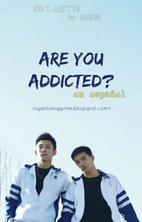 """Are You Addicted?"" en español (Vol.1) by Siboney69"