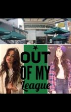Out of my League (camren) by BlackAndBlue_27