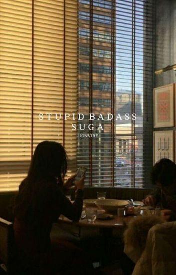 Stupid Badass Suga   Yoongi。