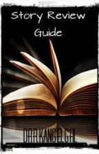 Story Review Guide by DarkAngelGal
