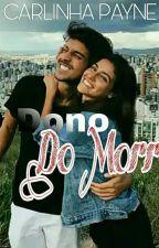 O Dono Do Morro by CarlinhaPayne