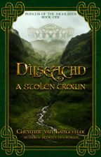 Dìlseachd - A Forgotten Crown {Princess of the Highlands Book I} #Wattys2018 by CelticWarriorQueen17