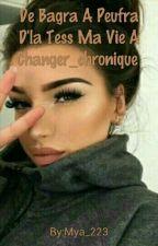 De Bagra A Peufra D'la Tess Ma Vie A Changer_chronique  by Mya_95
