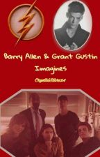 Barry Allen/ Grant Gustin Imagines(kinda Book) by Crystalstars24