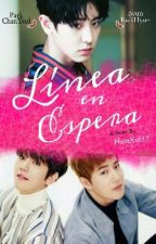 Línea de Espera [ChanBaek/BaekYeol] by HaruXoELF