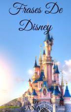 Frases de Disney  by -ANAgc-